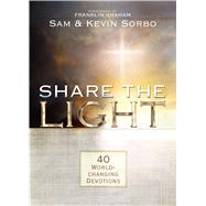 Share the Light by Sorbo, Sam; Sorbo, Kevin; Graham, Franklin, 9781424557264