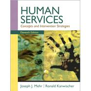 Human Services Concepts and Intervention Strategies by Mehr, Joseph J.; Kanwischer, Ronald, 9780205787265