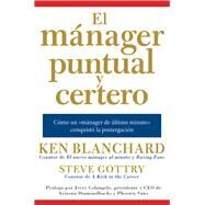 El mánager puntual y certero /The Punctual and Accurate Manager by Blanchard, Ken; Gottry, Steve, 9780718087265