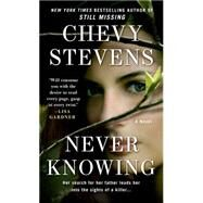 Never Knowing A Novel by Stevens, Chevy, 9781250067265