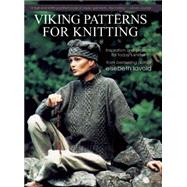Viking Patterns for Knitting Inspiration and Projects for Today's Knitter by Lavold, Elsebeth; Rydell, Anders, 9781570767265