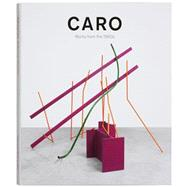 Caro: Works from the 1960s by MARLOW, TIMKRAUSS, ROSALIND, 9780847847266