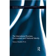 The International Business Environment and National Identity by Gladkikh; Tatiana, 9781138667266