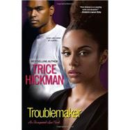 Troublemaker by Hickman, Trice, 9780758287267