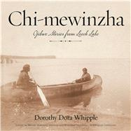 Chi-mewinzha by Whipple, Dorothy Dora; Geniusz, Wendy Makoons; Fairbanks, Brendan; Geniusz, Annmarie, 9780816697267
