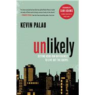 Unlikely by Palau, Kevin, 9781476797267