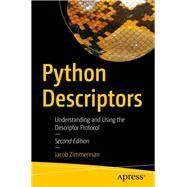 Python Descriptors by Zimmerman, Jacob, 9781484237267