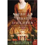America's First Daughter by Dray, Stephanie; Kamoie, Laura, 9780062347268