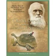 Charles Darwin, the Copley Medal, and the Rise of Naturalism, 1861-1864 by Driscoll, Marsha; Dunn, Elizabeth E.; Siems, Dann; Swanson, B. Kamran, 9780393937268