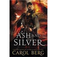 Ash and Silver by Berg, Carol, 9780451417268