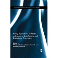Policy Implications of Recent Advances in Evolutionary and Institutional Economics by GrSbner; Claudius, 9781138887268