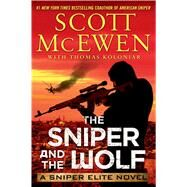 The Sniper and the Wolf A Sniper Elite Novel by McEwen, Scott; Koloniar, Thomas, 9781476787268