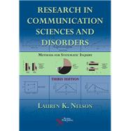 Research in Communication Sciences and Disorders: Methods for Systematic Inquiry by Nelson, Lauren K., Ph.D., 9781597567268