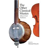 The Other Classical Musics by Church, Michael, 9781843837268