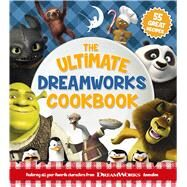 The Ultimate DreamWorks Cookbook 38 Great Recipes by Unknown, 9781940787268