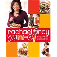 Yum-o! The Family Cookbook by RAY, RACHAEL, 9780307407269