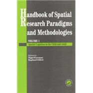 Handbook Of Spatial Research Paradigms And Methodologies by Foreman,Nigel;Foreman,Nigel, 9781138877269