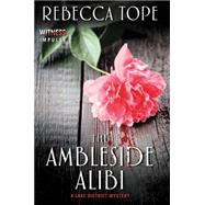 The Ambleside Alibi by Tope, Rebecca, 9780062397270