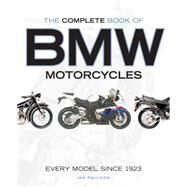 The Complete Book of Bmw Motorcycles: Every Model Since 1923 by Falloon, Ian, 9780760347270