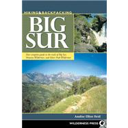 Hiking and Backpacking Big Sur A Complete Guide to the Trails of Big Sur, Ventana Wilderness, and Silver Peak Wilderness by Elliot Heid, Analise, 9780899977270