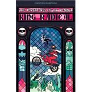 The Adventures of Dr. McNinja 3: King Radical by Hastings, Christopher; Clark, Anthony (CON), 9781616557270