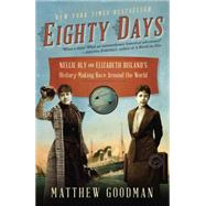 Eighty Days by GOODMAN, MATTHEW, 9780345527271
