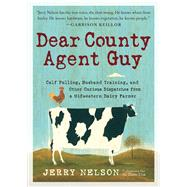 Dear County Agent Guy by Nelson, Jerry, 9780761187271