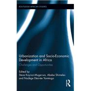 Urbanization and Socio-Economic Development in Africa: Challenges and Opportunities by Kayizzi-Mugerwa; Steve, 9781138687271