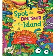 Spot the Dinosaur on the Island by Maidment, Stella; Dreidemy, Joelle, 9781609927271