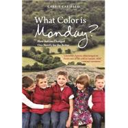 What Color Is Monday?: How Autism Changed One Family for the Better by Cariello, Carrie, 9781849057271