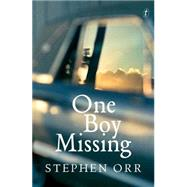 One Boy Missing by Orr, Stephen, 9781922147271
