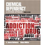 Chemical Dependency A Systems Approach by McNeece, C. Aaron; Dinitto, Diana M., 9780205787272