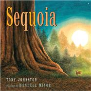 Sequoia by Johnston, Tony; Minor, Wendell, 9781596437272