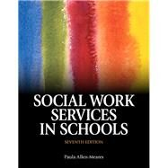 Social Work Services in Schools, Seventh Edition by Paula  Allen-Meares, 9780205917273