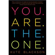 You Are The One A Bold Adventure in Finding Purpose, Gaining Self-Acceptance, and Living Love Now by Blackson, Kute, 9781501127274