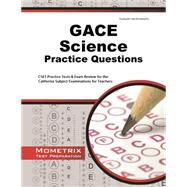 Gace Science Practice Questions by Gace Exam Secrets Test Prep, 9781627337274