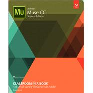 Adobe Muse CC Classroom in a Book by Wood, Brian, 9780134547275