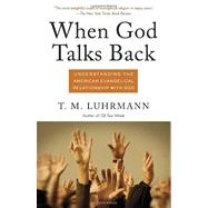 When God Talks Back by LUHRMANN, T.M., 9780307277275