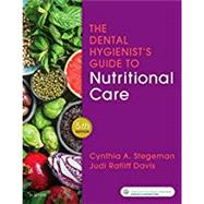 The Dental Hygienist's Guide to Nutritional Care by Stegeman, Cynthia A.; Davis, Judi Ratliff, 9780323497275