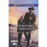Protecting Her Daughter by Eason, Lynette, 9780373447275