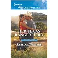 Her Texas Ranger Hero by Winters, Rebecca, 9780373757275