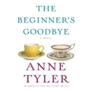 The Beginner's Goodbye by Tyler, Anne, 9780307957276