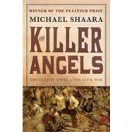 The Killer Angels: The Classic Novel of the Civil War by SHAARA, MICHAEL, 9780345407276