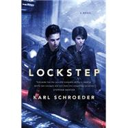 Lockstep A Novel by Schroeder, Karl, 9780765337276