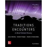 Traditions & Encounters: A Brief Global History Volume 1 by Bentley, Jerry; Ziegler, Herbert; Streets Salter, Heather, 9781259277276