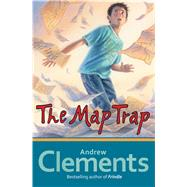 The Map Trap by Clements, Andrew; Andreasen, Dan, 9781416997276