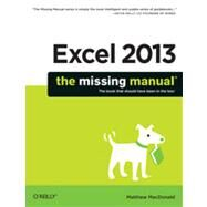 Excel 2013: The Missing Manual by MacDonald, Matthew, 9781449357276