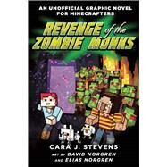 Revenge of the Zombie Monks by Stevens, Cara J.; Norgren, David; Norgren, Elias, 9781510707276