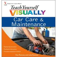 Teach Yourself Visually Car Care & Maintenance by Ramsey, Dan; Ramsey, Judy, 9780470377277