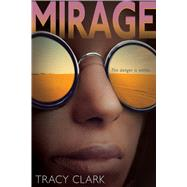 Mirage by Clark, Tracy, 9780544937277